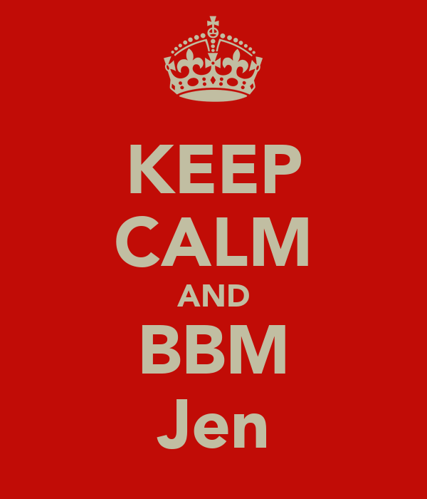 KEEP CALM AND BBM Jen