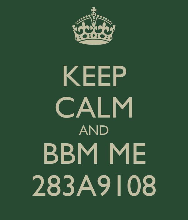 KEEP CALM AND BBM ME 283A9108