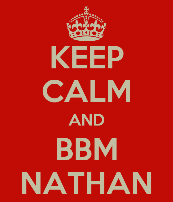 KEEP CALM AND BBM NATHAN