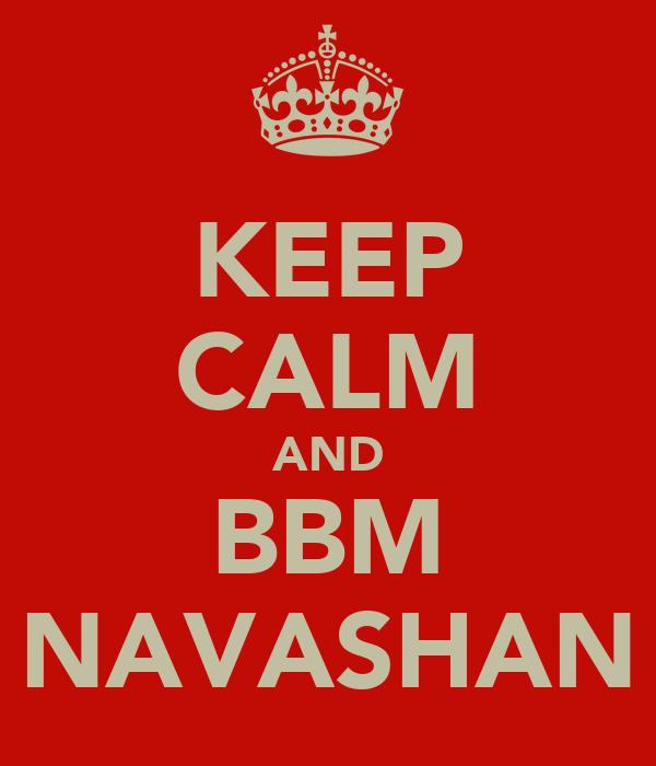 KEEP CALM AND BBM NAVASHAN