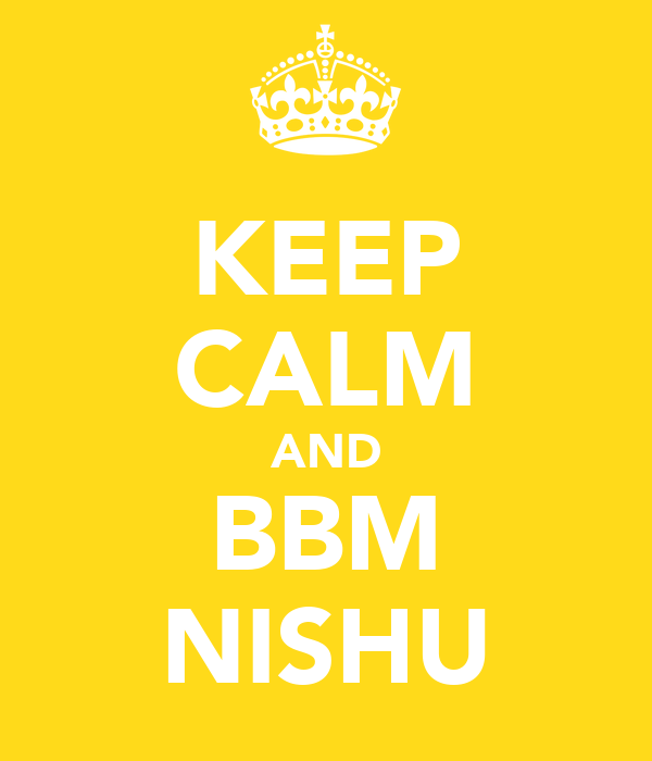 KEEP CALM AND BBM NISHU