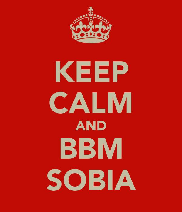 KEEP CALM AND BBM SOBIA
