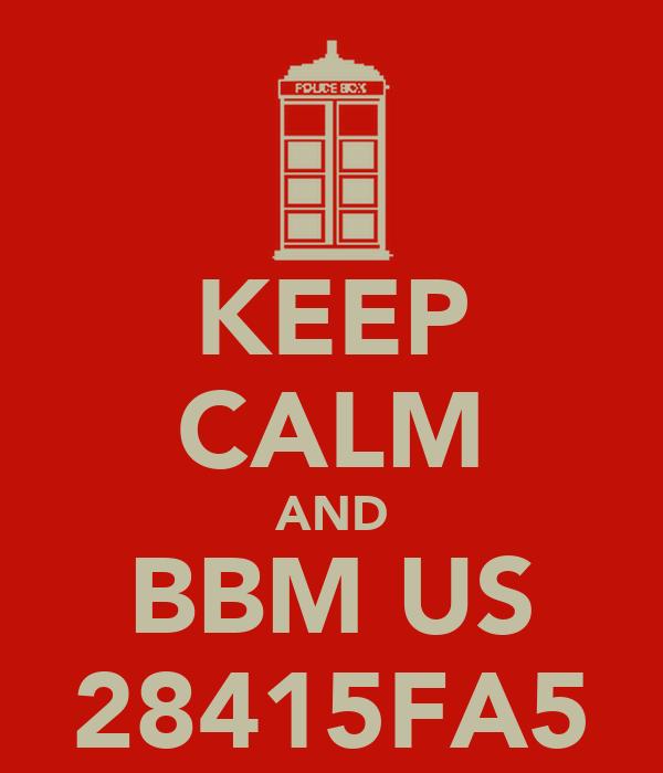 KEEP CALM AND BBM US 28415FA5