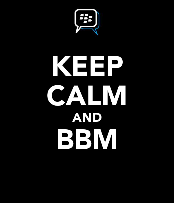 KEEP CALM AND BBM