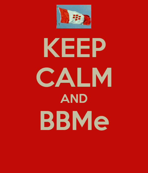 KEEP CALM AND BBMe