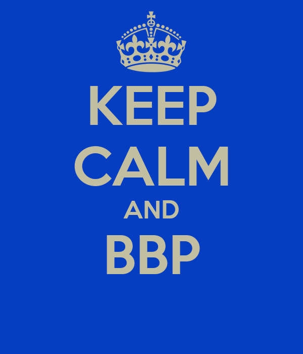 KEEP CALM AND BBP