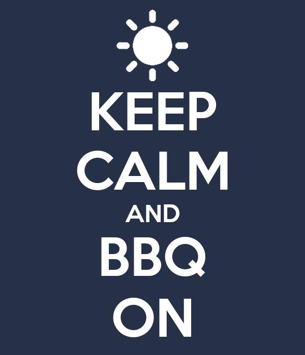 KEEP CALM AND BBQ ON