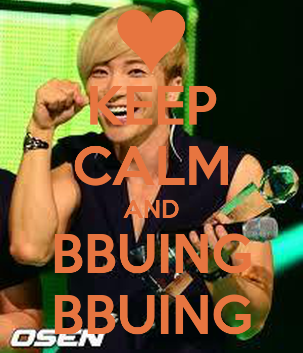 KEEP CALM AND BBUING BBUING