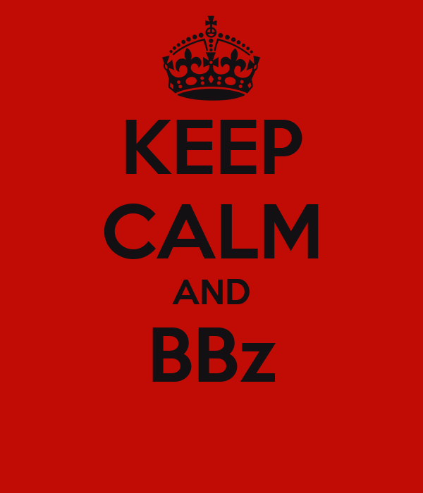 KEEP CALM AND BBz