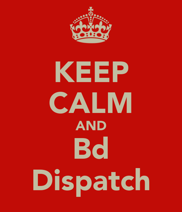 KEEP CALM AND Bd Dispatch