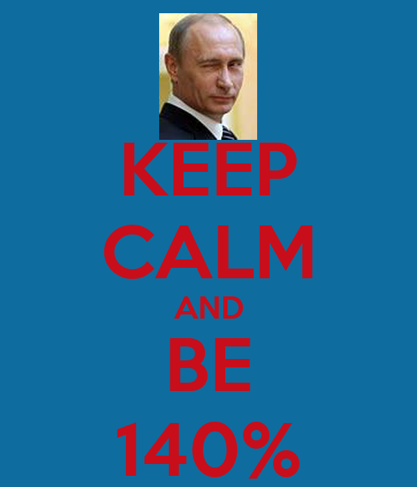 KEEP CALM AND BE 140%