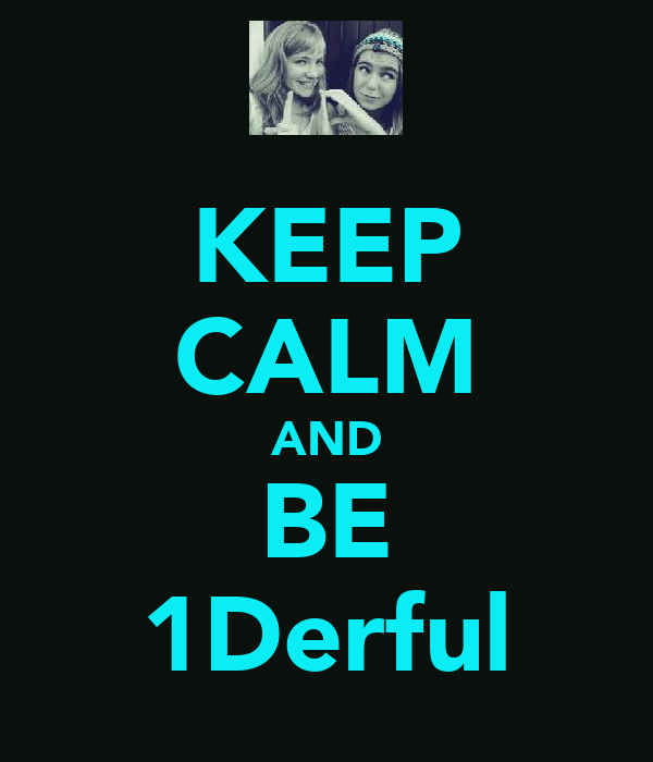 KEEP CALM AND BE 1Derful