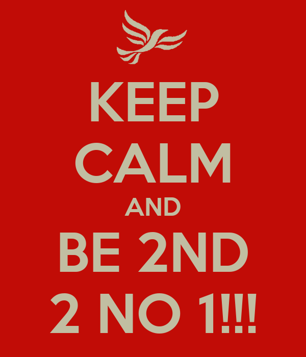 KEEP CALM AND BE 2ND 2 NO 1!!!