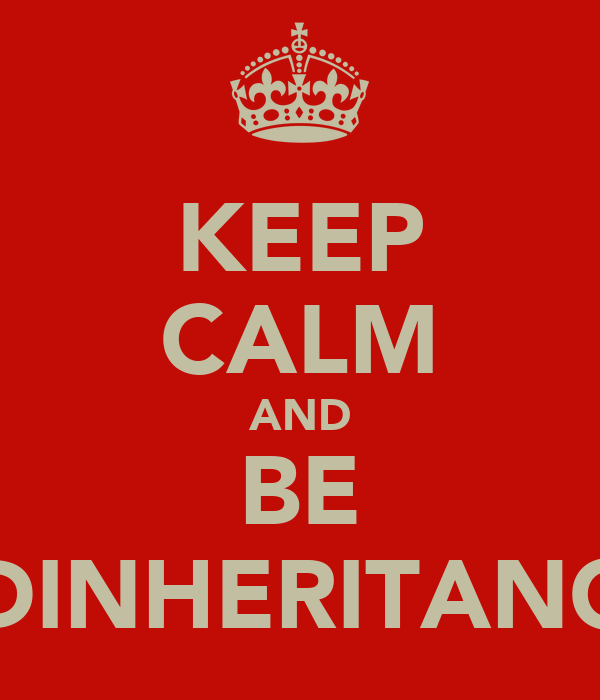 KEEP CALM AND BE 7DINHERITANCE