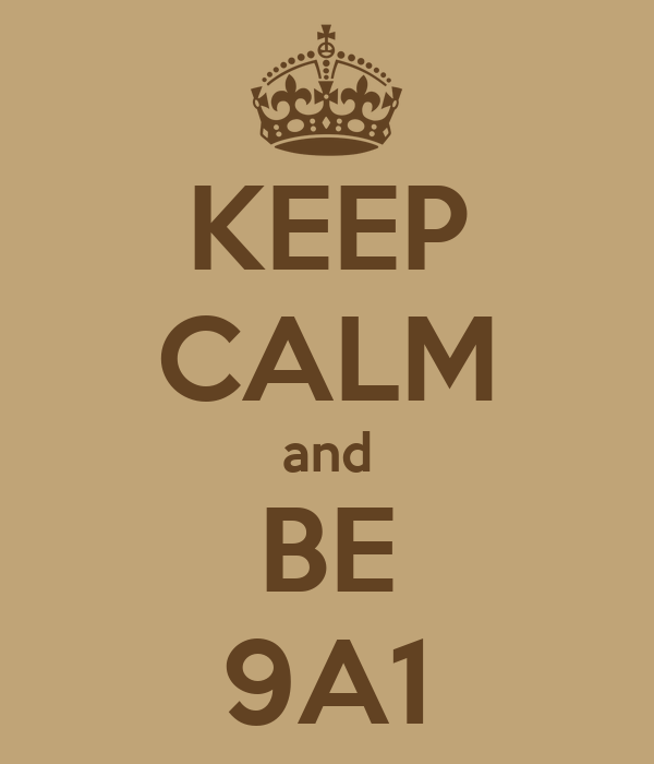 KEEP CALM and BE 9A1