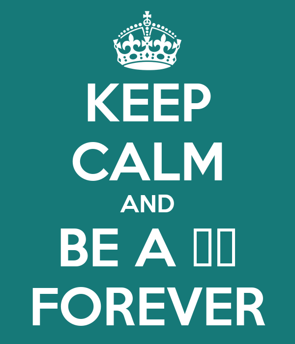 KEEP CALM AND BE A 샤월 FOREVER