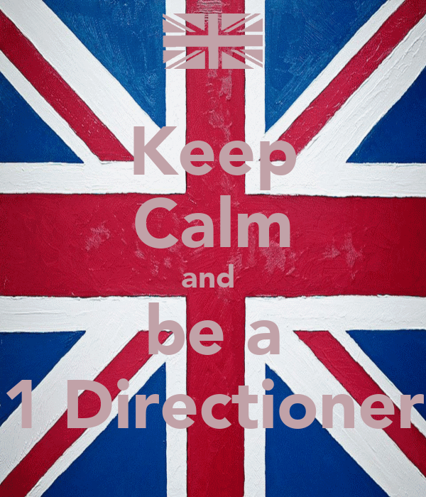 Keep Calm and  be a 1 Directioner