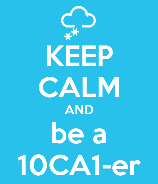 KEEP CALM AND be a 10CA1-er