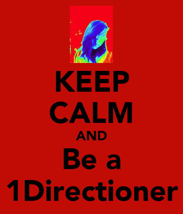 KEEP CALM AND Be a 1Directioner