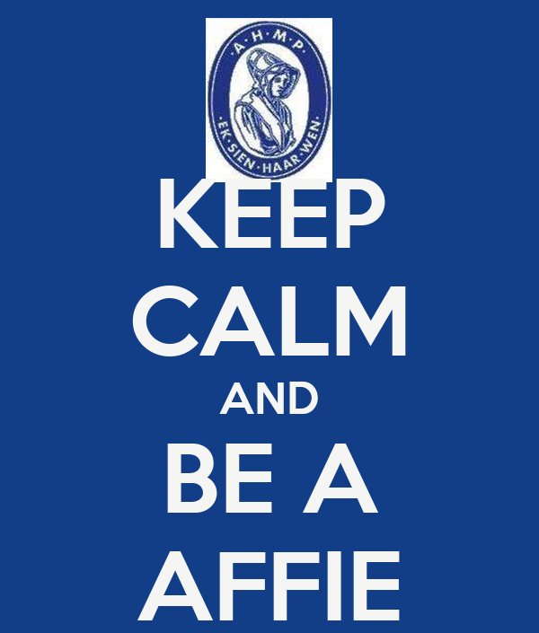 KEEP CALM AND BE A AFFIE