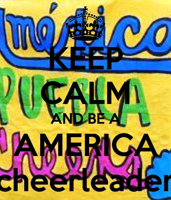KEEP CALM AND BE A AMERICA cheerleader