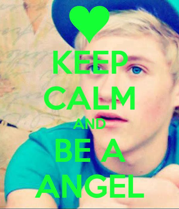 KEEP CALM AND BE A ANGEL
