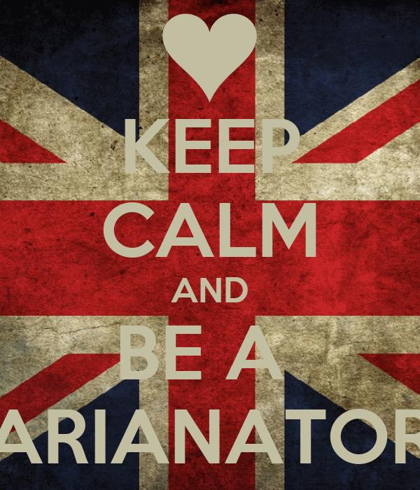 KEEP CALM AND BE A  ARIANATOR