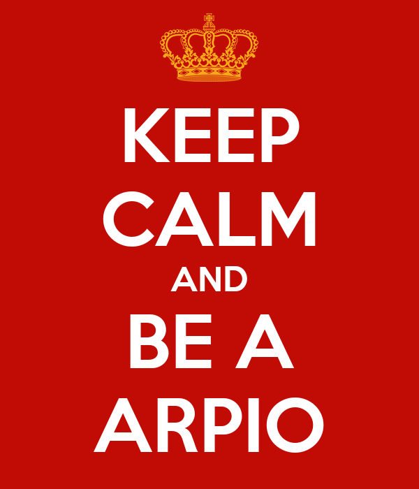 KEEP CALM AND BE A ARPIO