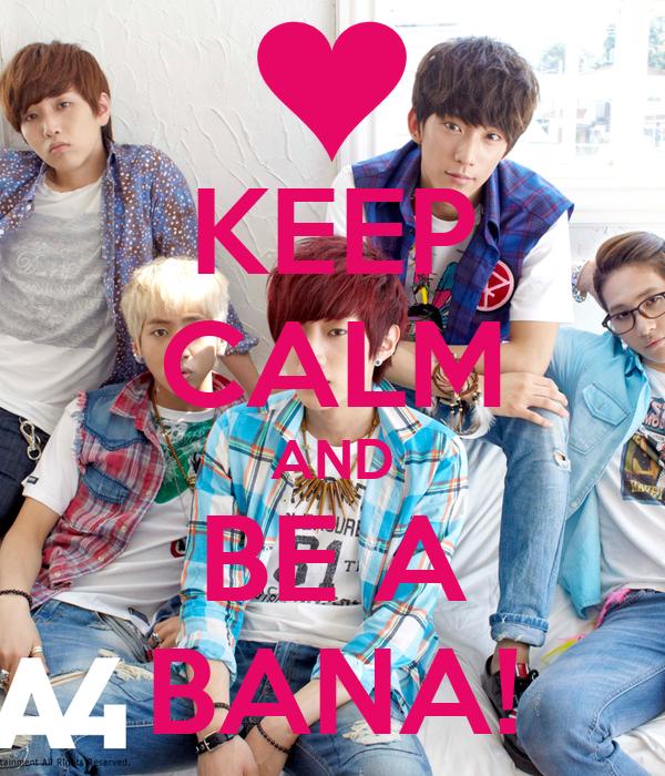 KEEP CALM AND BE A BANA!