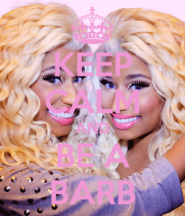 KEEP CALM AND BE A BARB