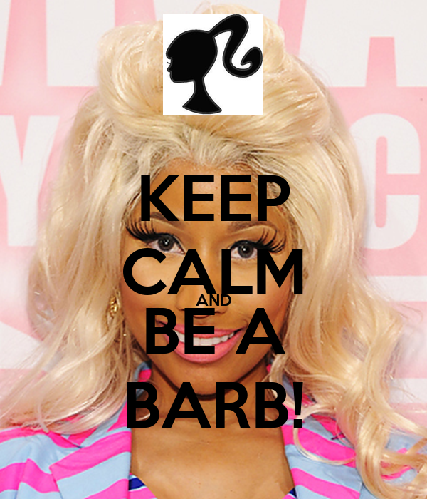 KEEP CALM AND BE A BARB!