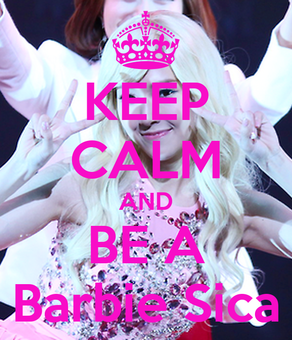 KEEP CALM AND BE A Barbie Sica