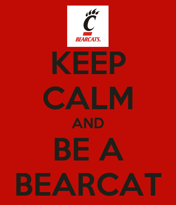 KEEP CALM AND BE A BEARCAT