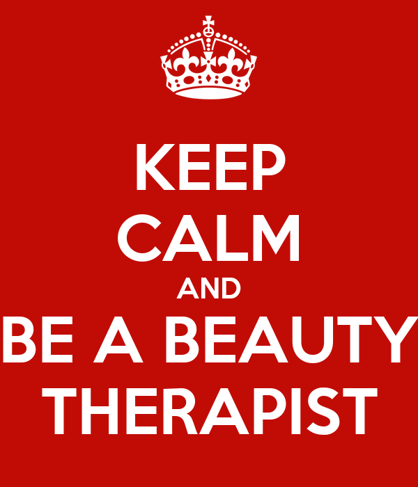 KEEP CALM AND BE A BEAUTY THERAPIST