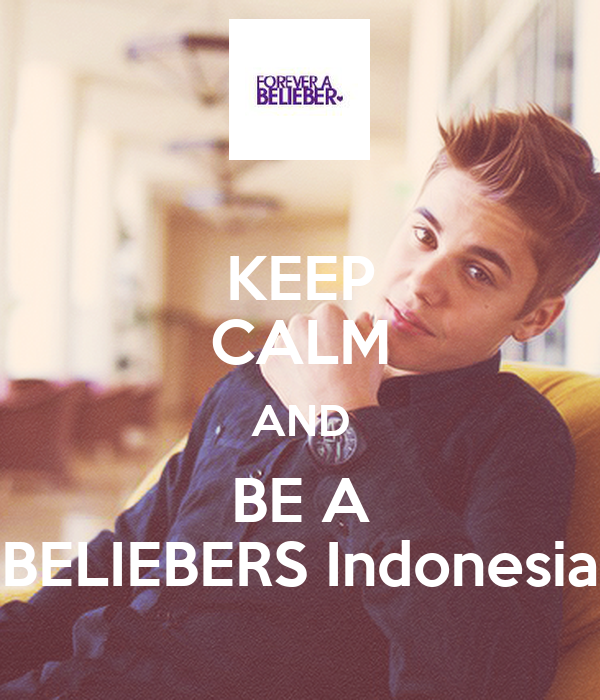KEEP CALM AND BE A BELIEBERS Indonesia