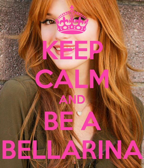 KEEP CALM AND BE A BELLARINA