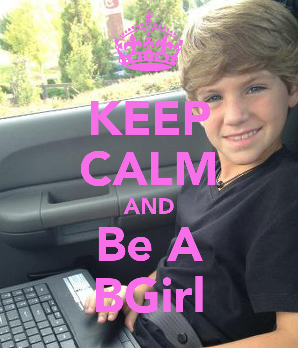 KEEP CALM AND Be A BGirl