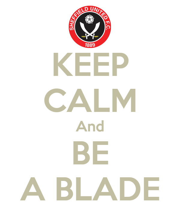 KEEP CALM And BE A BLADE