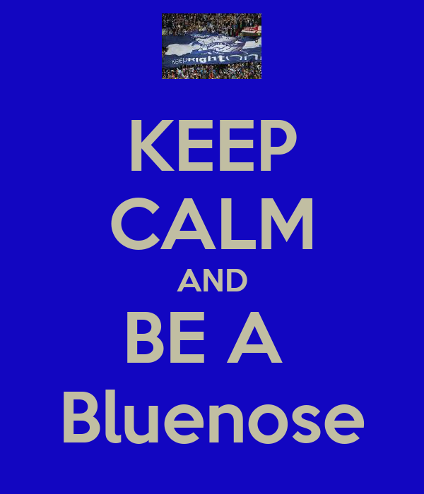 KEEP CALM AND BE A   Bluenose