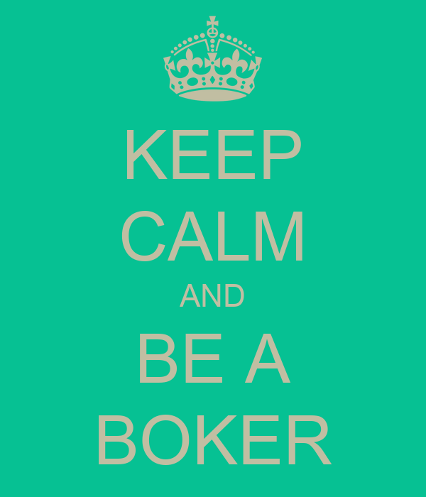KEEP CALM AND BE A BOKER