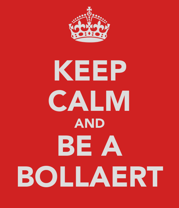KEEP CALM AND BE A BOLLAERT