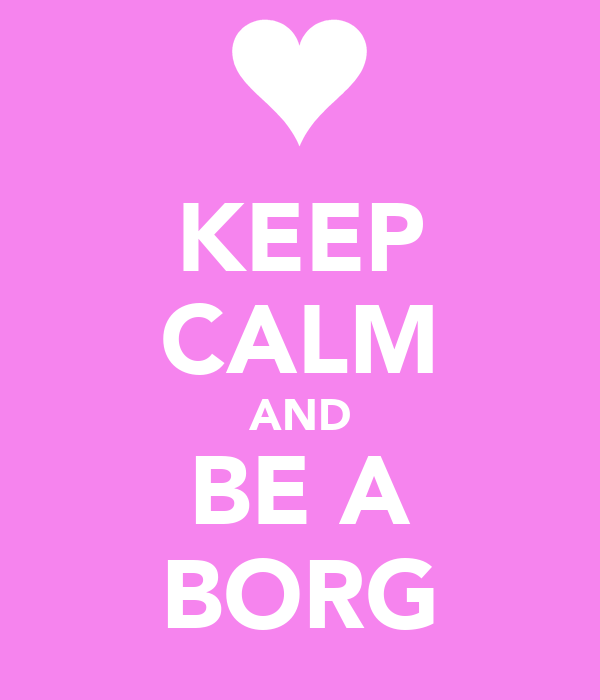KEEP CALM AND BE A BORG
