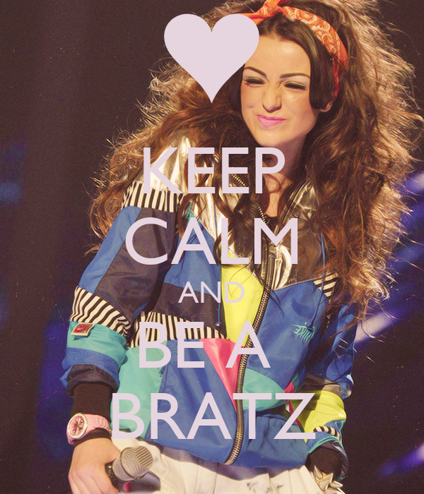KEEP CALM AND BE A  BRATZ