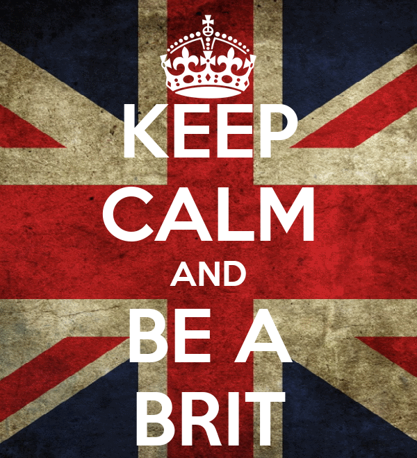 KEEP CALM AND BE A BRIT