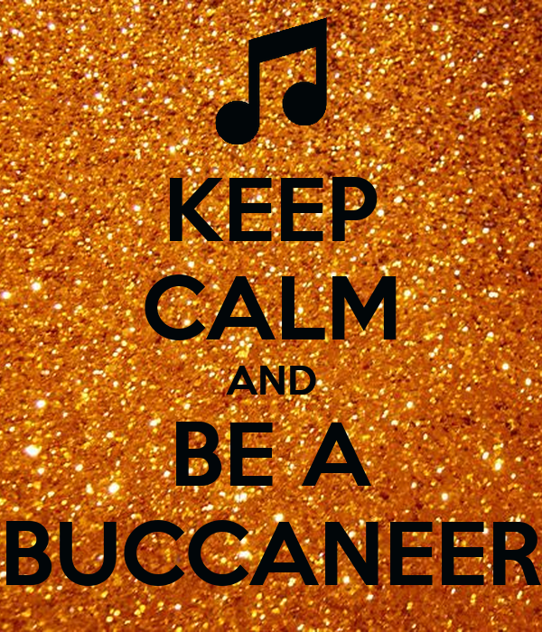KEEP CALM AND BE A BUCCANEER