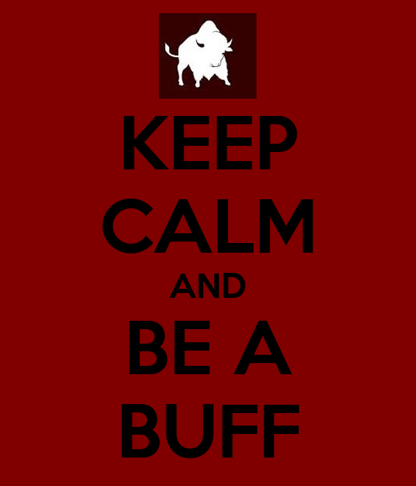 KEEP CALM AND BE A BUFF