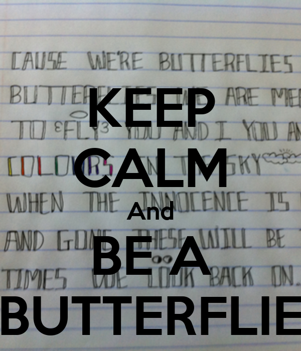 KEEP CALM And BE A BUTTERFLIE