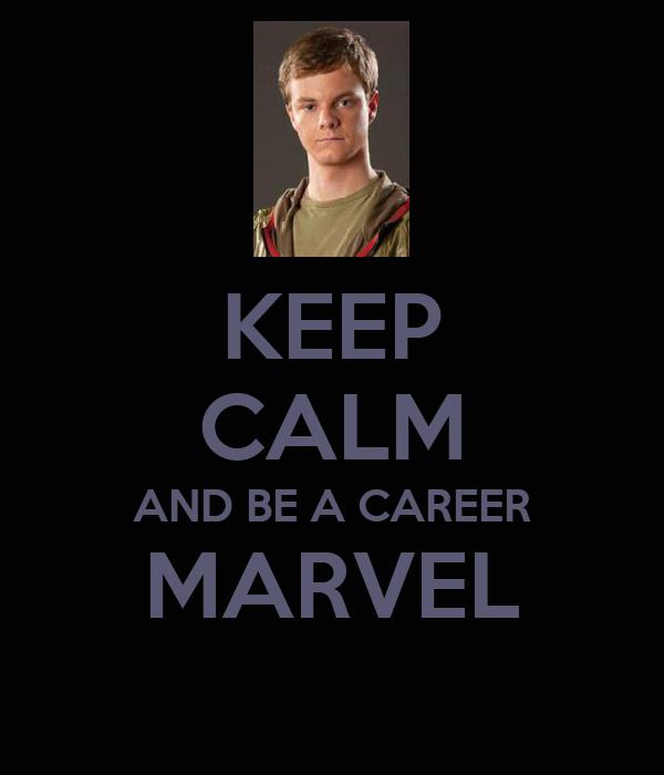 KEEP CALM AND BE A CAREER MARVEL