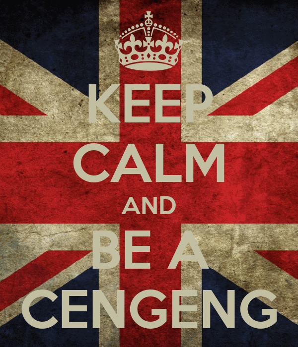 KEEP CALM AND BE A CENGENG