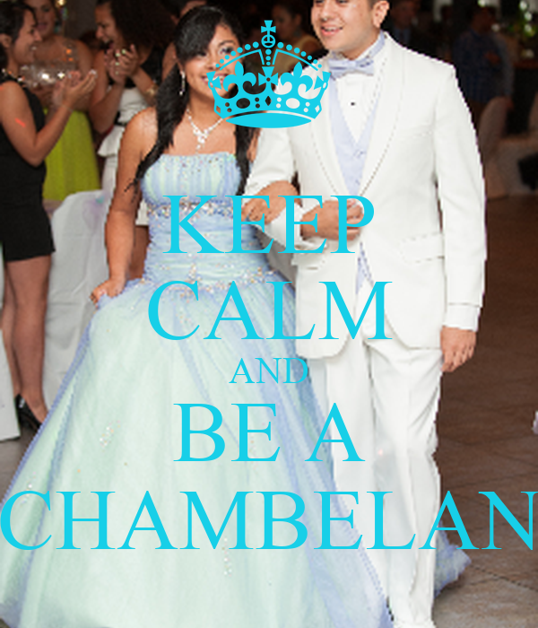 KEEP CALM AND BE A CHAMBELAN